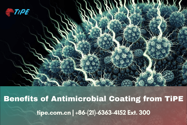 Benefits of Antimicrobial Coating from TiPE